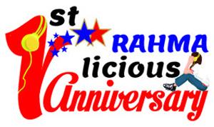 1st RAHMAlicious Anniversary